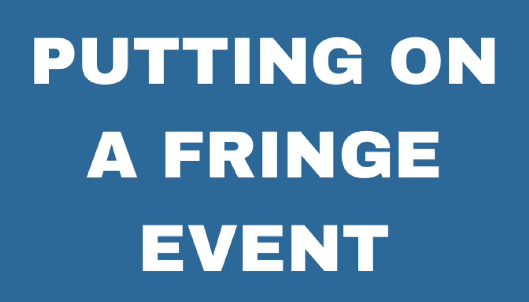 Click here for 'Putting on a fringe event'